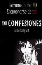 RAZONES PARA NO ENAMORARSE DE MI + 100 CONFESIONES by carlayaoiyuri