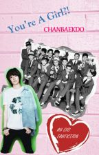 You're a GIRL? (EXO FANFIC) by ChanBaekDO