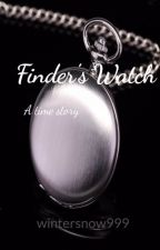 Finder's Watch by wintersnow999