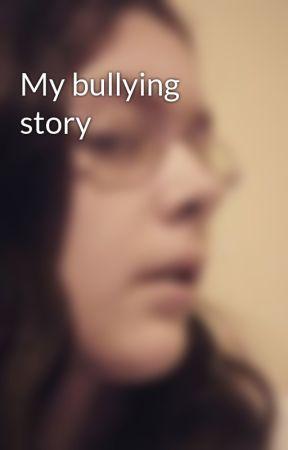 My bullying story by alyssastorch123