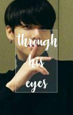 Through His Eyes ↭ j.jk + k.th by -mycottae-