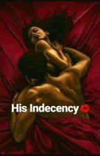 His Indecency by onlylowkey