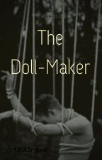 The Dollmaker by Lexi17608