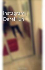 instagram   Derek luh  by priscillaa_1615
