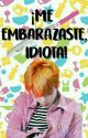 ¡Me embarazaste, Idiota!; Kookmin. by H0lien