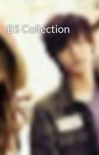 BS Collection by greenme01