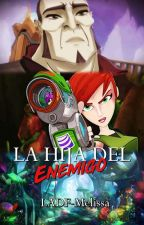 La Hija Del Enemigo (Bajoterra) [Temporada 1] [En Espera]  by RukiaLopez