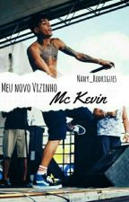 Meu Novo Vizinho, Mc Kevin by ThawanyRodrigues3