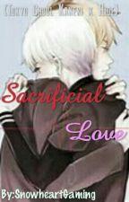 Sacrificial Love {Tokyo Ghoul Kaneki x Hide} by SnowheartGaming