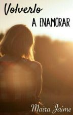 Volverlo A Enamorar by Maira433