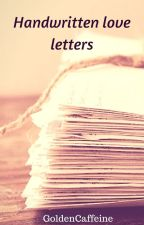Handwritten love letters by DanaeIDW