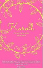 """Karoll"". by booksandmusic11"