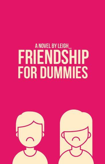 Friendship for Dummies