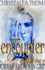 The Encounter (Episode 1 of Boreal and John Grey) by Chrystalla