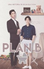 Plan B || ChanBaek M-Preg ShortFic  by Byun-Bacoon