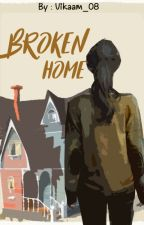 Broken Home [END] by VikaAm_08