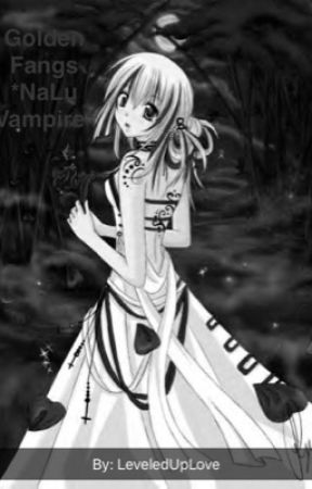 Golden Fang *NaLu Vampire* by LeveledUpLove