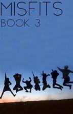 Misfits | Book 3 by writingismyexpresion