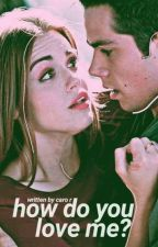 How do you love me? » Stydia. by -dylanspillow