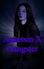 Assassin x Gangster(mafia series) #Wattys2017 by destinegurl