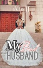 My Bad Husband by jadejess20