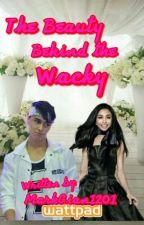 The Beauty Behind the Wacky (MayWard) by MarkGian1201