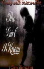 The Girl I Knew by iAmJigsaw
