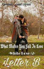 Kiss The Bastard (#2 A Love to White Rose) by beestinson