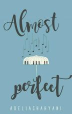 Almost Perfect by Adeliachahyani
