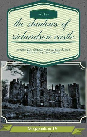 the shadows of Richardson castle by megzeunicorn19