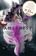 AMETHYST (A Fantasy Romance) by MissEmilie942