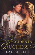 The Accidental Duchess by littleLo