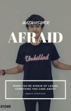 AFRAID (IQBAAL D.R) by nazwasykr