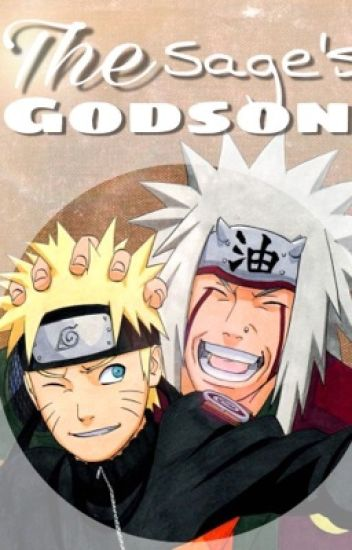 The Sage's Godson (A Naruto Fanfiction) - Quil - Wattpad