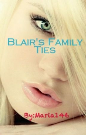 Blair's Adventures : Family Ties  by Maria146