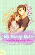 My Nerdy Sister (Editing/Hiatus) by pawpilot