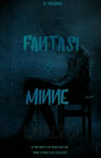 Fantasi & Minne (COMPELETED) by michelleqrh20