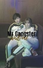 Mr.Gangster and Me (On-going) by Itsdreaqty