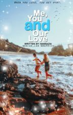 Me, You And Our Love(Hold On) by Hannazia