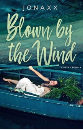 Blown By The Wind (Costa Leona Series #4) by jonaxx