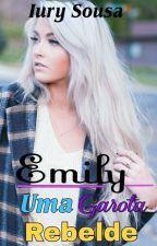 Emily Uma Garota Rebelde. by Iury_Sousa