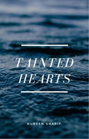TAINTED HEARTS(#Wattys2017) by grey_forever