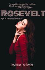 •Rosevelt•  by VanillaaJuliaa