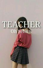 Teacher; Oh Sehun by annisanj_