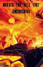Naruto the hell fire jinchuuriki by KitFrederickRamirez