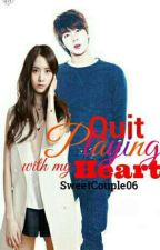 Quit Playing With My Heart by SweetCouple06