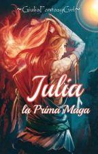 Julia, la Prima Maga  by GiuliaFantasyGirl