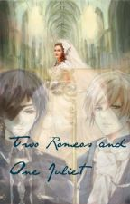 Two Romeos and One Juliet ( Ciel x Reader x Alois ) by MichaelaTheWordsmith