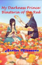 My Darkness Prince: Blasteria of The Red by KayanoMizusawa