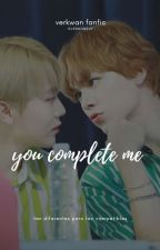 › You complete me. by hvernonsvt
